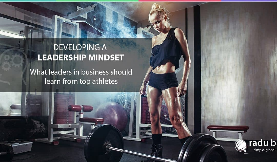 Developing a Leadership Mindset – What You Should Learn from Top Athletes